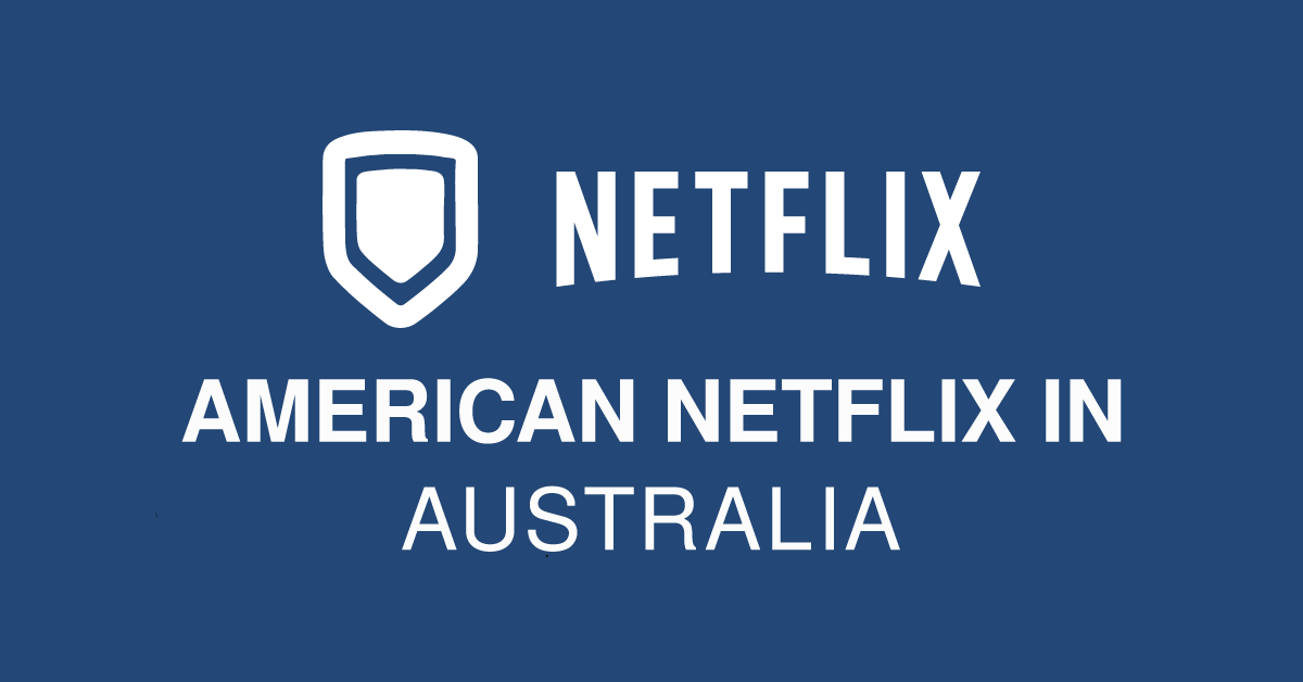 How To Get American Netflix In Australia On Ps4